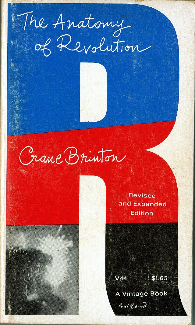 Crane Brinton : The Anatomy of Revolution – A Graphic Delight ...